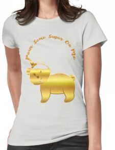 Pour Some Sugar On Me Womens Fitted T-Shirt