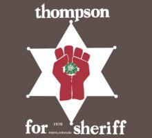 Thompson for Sheriff (Hunter S. Thompson) by TruthtoFiction