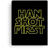 Han Shot First. Canvas Print