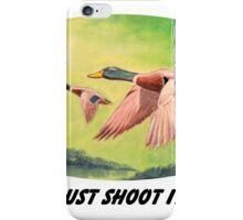 Just Shoot It  iPhone Case/Skin