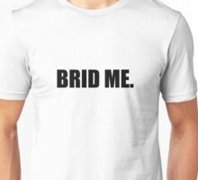 Runescape - brid me shirt Unisex T-Shirt