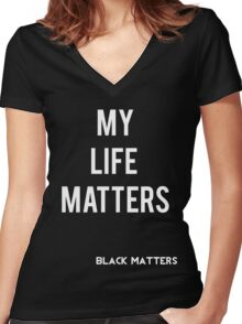 My Life Matters Women's Fitted V-Neck T-Shirt