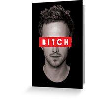 Jesse Pinkman - Bitch. Greeting Card