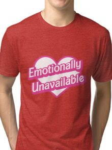 Emotionally Unavailable Tri-blend T-Shirt
