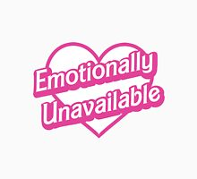 Emotionally Unavailable Unisex T-Shirt