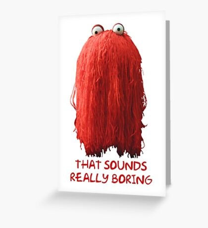 DHMIS - Boring Don't Hug Me I'm Scared 1 Greeting Card