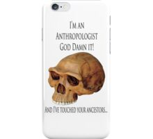 I'm an Anthropologist! iPhone Case/Skin
