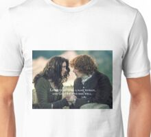 Outlander Quote/Jamie & Claire Fraser/Lord, ye gave me a... Unisex T-Shirt