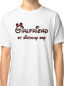 Girlfriend of Birthday Boy Classic T-Shirt