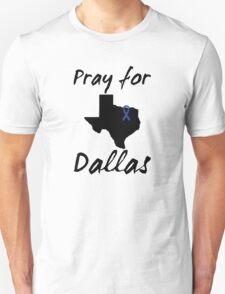 Pray for Dallas Unisex T-Shirt