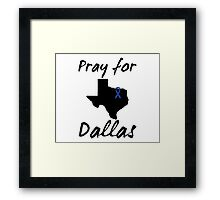 Pray for Dallas Framed Print