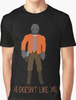 He doesn't like you. Graphic T-Shirt