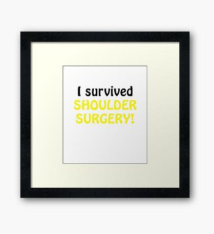 I Survived Shoulder Surgery Framed Print