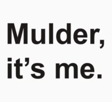 Mulder, It's Me. by danadumaurier