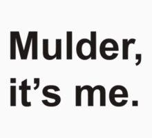 Mulder, It's Me. by danadumaurier
