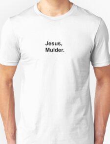 Jesus, Mulder. T-Shirt