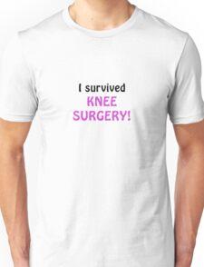 I Survived Knee Surgery Unisex T-Shirt