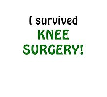 I Survived Knee Surgery Photographic Print
