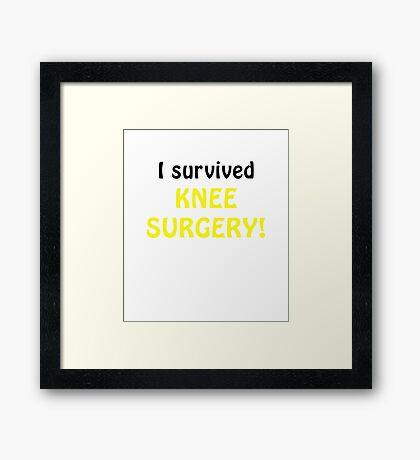 I Survived Knee Surgery Framed Print