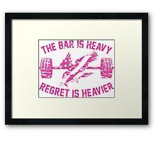 The Bar Is Heavy Regret Is Heavier - Fuchsia Framed Print