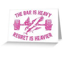 The Bar Is Heavy Regret Is Heavier - Fuchsia Greeting Card