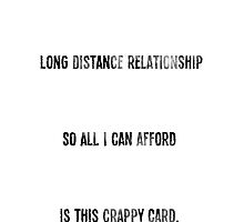 """""""I'm In A Long Distance Relationship So All I Can Afford..."""" by ldr-some"""