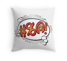 """Comic Book Art Bubble Expression """"#%@!"""" -Says It All Throw Pillow"""