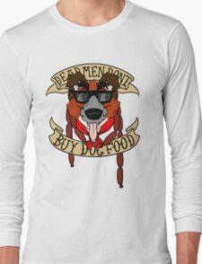 Dead Men Don't Buy Dog Food Long Sleeve T-Shirt