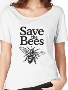 Save The Bees Beekeeper Quote Design Women's Relaxed Fit T-Shirt