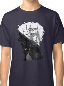 are u believe in sherlock? Classic T-Shirt