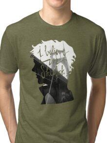 are u believe in sherlock? Tri-blend T-Shirt