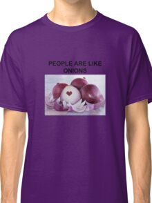 PEOPLE ARE LIKE ONIONS Classic T-Shirt