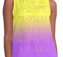 I'm a grown woman. I can do whatever I want. Contrast Tank