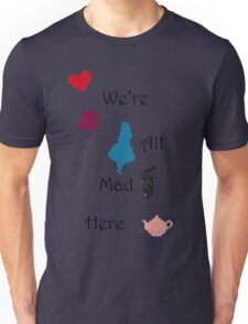 We're Mad Unisex T-Shirt