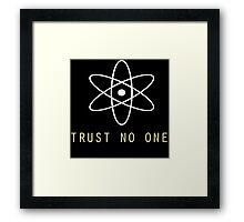 Trust No One Framed Print