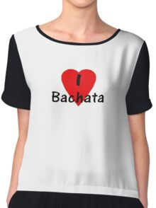 I Love Bachata - Dance T-Shirt Chiffon Top