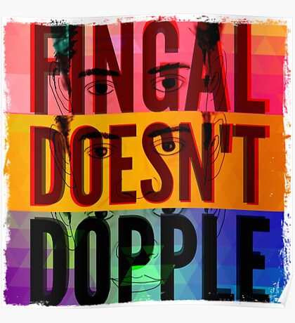 Fingal Doesn't Dopple Poster