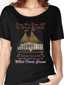 The Grand Spectacle. the White House Circus....The Race for the US White house 2016 Women's Relaxed Fit T-Shirt