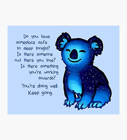 """You're Doing Well"" Galaxy Koala Photographic Print"