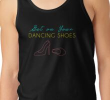 Dancing Shoes Tank Top