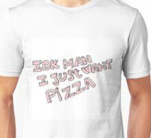 idk man Unisex T-Shirt