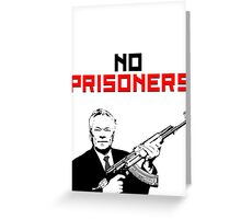 No Prisoners, Comrades! AK47 Kalashnikov Greeting Card