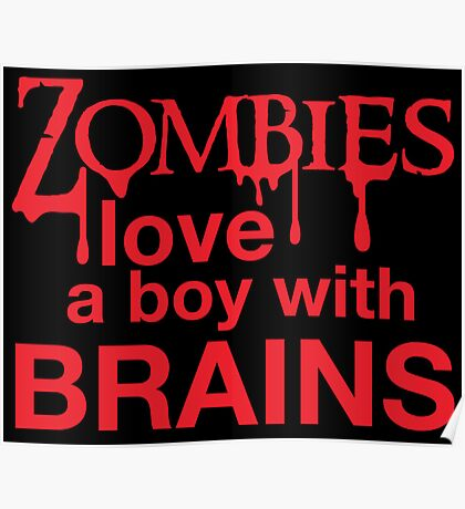 Zombies love a Boy with BRAINS! Poster