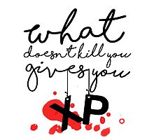 GAMER - What doesn't kill you gives up XP Photographic Print