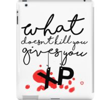 GAMER - What doesn't kill you gives up XP iPad Case/Skin