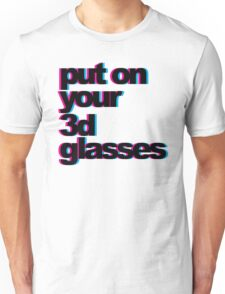 3D Glasses Funny Quote Unisex T-Shirt