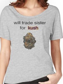 will trade sister for kush  Women's Relaxed Fit T-Shirt