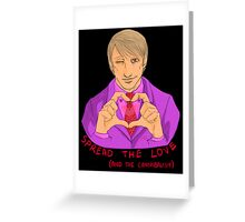 Hannibal - Spread the love and the cannibalism Greeting Card