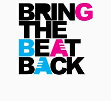 Bring The Beat Back Music Quote Unisex T-Shirt
