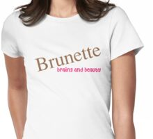 Brunette Funny Quote Womens Fitted T-Shirt